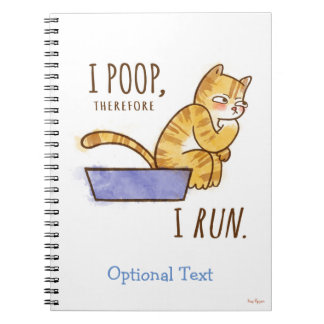 I Poop, Therefore I Run Cartoon Cat Humor Spiral Notebook