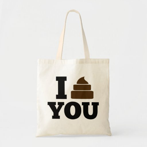 I Poop You Canvas Bags