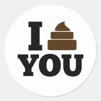 I Poop You Classic Round Sticker