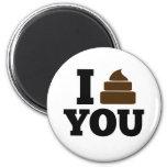 I Poop You Fridge Magnet