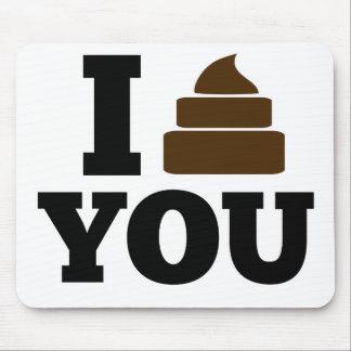 I Poop You Mousepads