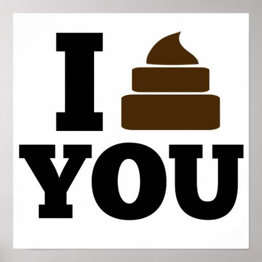 I Poop You Poster