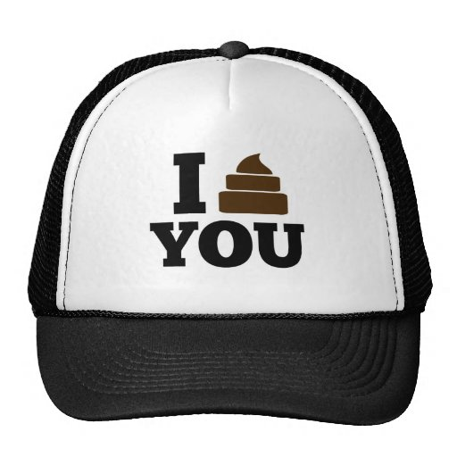 I Poop You Trucker Hat