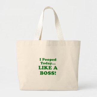 I Pooped hoy como Boss Bolsa Tela Grande