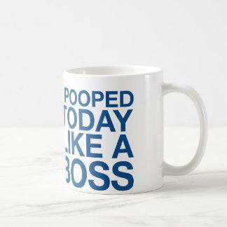 I Pooped hoy como Boss Taza Clásica