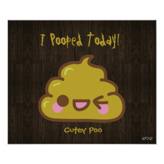 ¡I Pooped hoy! - Cutey Poo Posters
