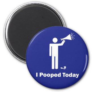 I Pooped hoy Imán Redondo 5 Cm
