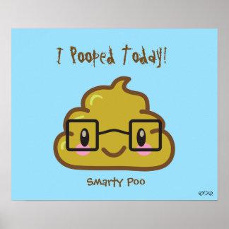 ¡I Pooped hoy! - Sabelotodo Poo Posters