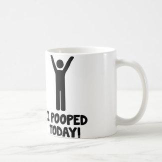 ¡I Pooped hoy! Taza De Café