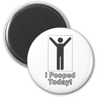 I pooped today 2 inch round magnet