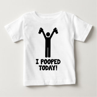 I Pooped Today! Baby T-Shirt