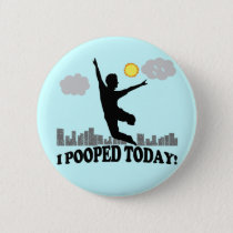 I Pooped Today Button