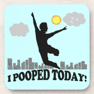 I Pooped Today Beverage Coasters