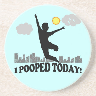 I Pooped Today Drink Coaster
