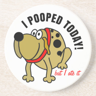 I Pooped Today Drink Coasters