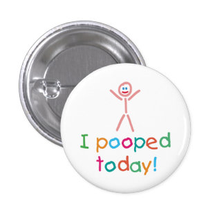 I Pooped Today Fun Button