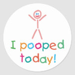 I Pooped Today Fun Classic Round Sticker