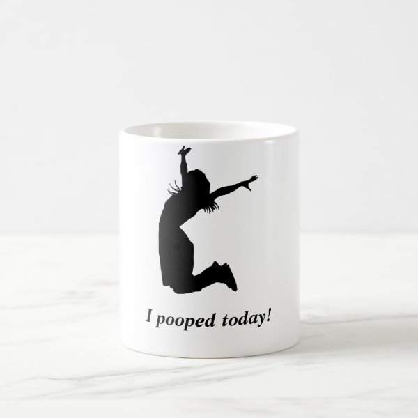 """I pooped today! Funny mug woman """"I pooped today"""" a"""