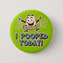 I Pooped Today Funny Toilet Humor Button