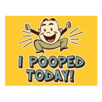 I Pooped Today Funny Toilet Humor Postcard