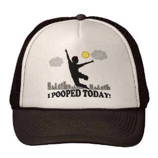 I Pooped Today Hats