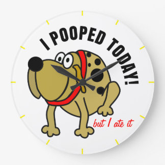 I Pooped Today Large Clock