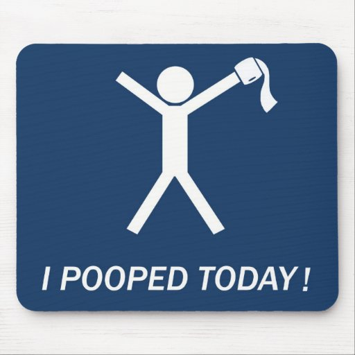 pooped today! mouse pad | Zazzle