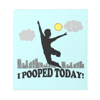 I Pooped Today Note Pad