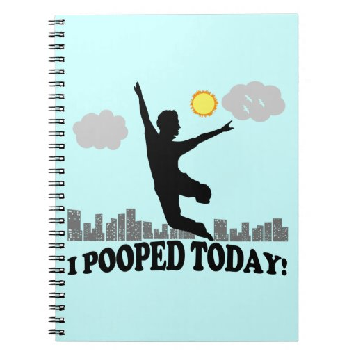 I Pooped Today Notebook