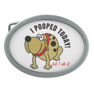 I Pooped Today Oval Belt Buckle