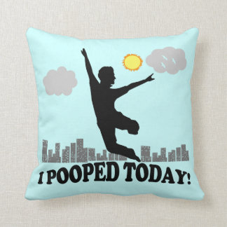 I Pooped Today Pillow