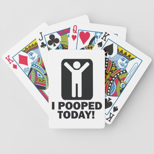 I POOPED TODAY PLAYING CARDS