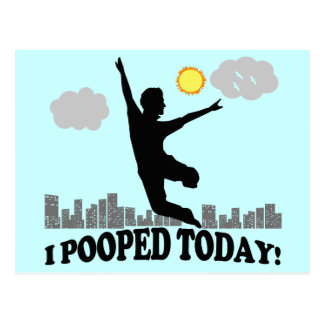 I Pooped Today Post Cards