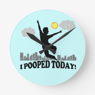 I Pooped Today Round Clock