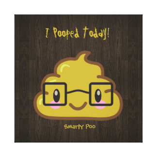 I Pooped Today! - Smarty Poo Canvas Print