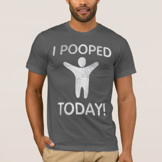 I Pooped Today Tee