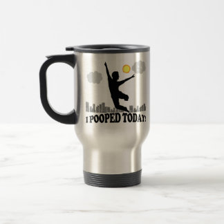 I Pooped Today Travel Mug