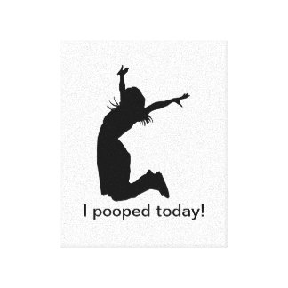 I pooped today wrapped canvas funny gift present stretched canvas print