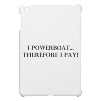 I Powerboat Therefore I Pay Cover For The iPad Mini