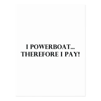 I Powerboat Therefore I Pay Postcard