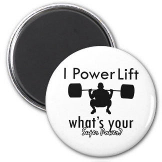 I Powerlift what's your super power 2 Inch Round Magnet