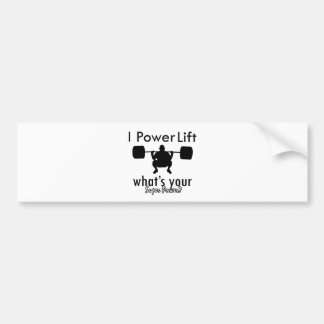 I Powerlift what's your super power Bumper Sticker