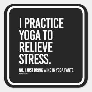 I practice yoga to relieve stress -   Yoga Fitness Square Sticker