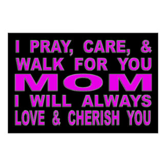 I Pray, Care, & Walk For You Mom Poster