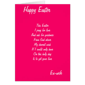 I pray for love-Ex-wife Easter cards