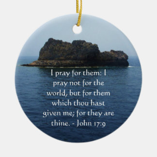 I pray for them I pray not for the world but Christmas Ornament