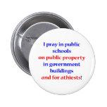 I pray in public schools buttons