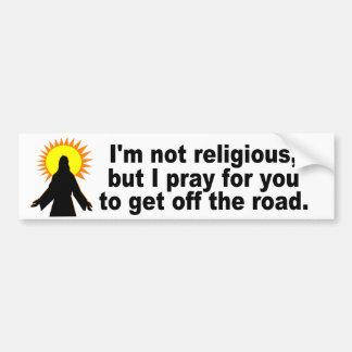 I pray you get off the road bumper sticker