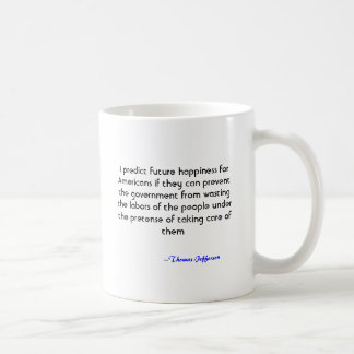 I predict future happiness for Americans if the... Coffee Mugs