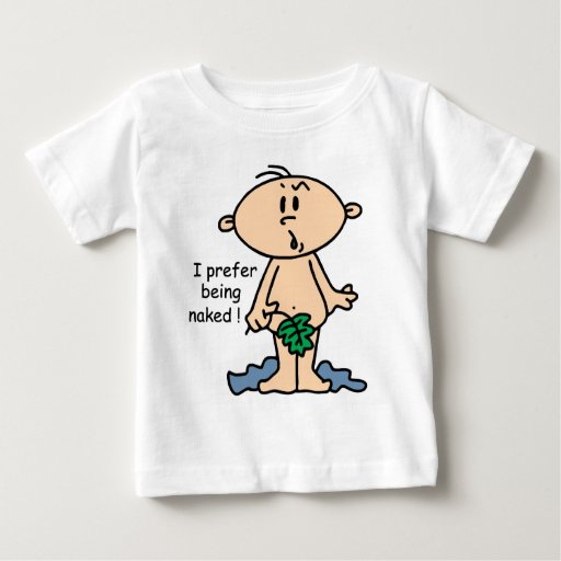 I Prefer Being Naked Baby Tees